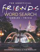 The Unofficial Friends Word Search  Jumbles  and Trivia Book