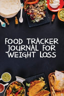 Food Tracker Journal For Weight Loss Book PDF