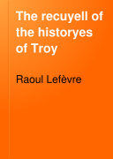The Recuyell of the Historyes of Troy