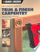 The Complete Guide to Trim & Finish Carpentry