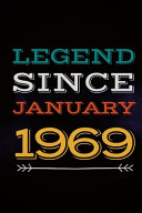 Legend Since January 1969   Gift for a Legend Born in January Book