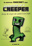 Adventures of a Creeper  An Unofficial Minecraft Diary