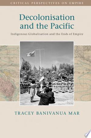 Download Decolonisation and the Pacific Free Books - Dlebooks.net