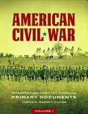 Pdf American Civil War: Interpreting Conflict through Primary Documents [2 volumes] Telecharger