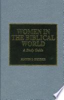 Women in the Biblical World