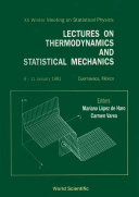 Lectures On Thermodynamics And Statistical Mechanics - Proceedings Of The Xx Winter Meeting On Statistical Physics