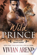 Wild Prince: Takhini Shifters #4