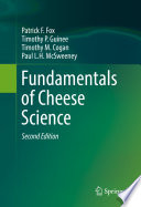 """Fundamentals of Cheese Science"" by Patrick F. Fox, Timothy P. Guinee, Timothy M. Cogan, Paul L. H. McSweeney"