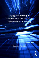 Ngugi wa Thiong'o, Gender, and the Ethics of Postcolonial Reading Pdf