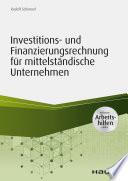 Investitions- und Finanzierungsrechnung für mittelständische Unternehmen -