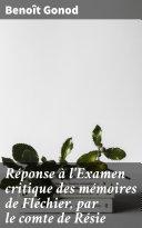 Réponse à l'Examen critique des mémoires de Fléchier, par le comte de Résie