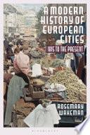 A Modern History of European Cities