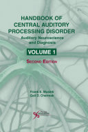 Handbook of Central Auditory Processing Disorder, Volume I, Second Edition