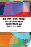 The Hermeneutic Spiral and Interpretation in Literature and the Visual Arts