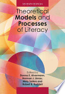 """Theoretical Models and Processes of Literacy"" by Donna E. Alvermann, Norman J. Unrau, Misty Sailors, Robert B. Ruddell"