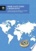 Marine Plastic Debris and Microplastics