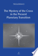 The Mystery of the Cross in the Present Planetary Transition