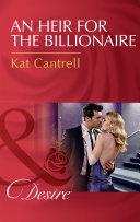 An Heir For The Billionaire  Mills   Boon Desire   Dynasties  The Newports  Book 2