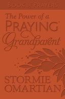 Power of a Praying Grandparent Book of Prayers (Milano Softone), The