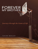 Forever My Brother: Journeys Through the Game of Life