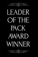 Leader of the Pack Award Winner: 110-Page Blank Lined Journal Funny Office Award Great for Coworker, Boss, Manager, Employee Gag Gift Idea