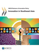 OECD Reviews of Innovation Policy Innovation in Southeast Asia Book