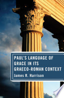 Paul's Language of Grace in its Graeco-Roman Context