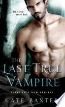 The Last True Vampire Book
