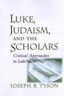 Luke  Judaism  and the Scholars