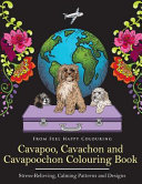 Cavapoo, Cavachon and Cavapoochon Colouring Book