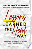 Lessons Learned The Hard Way Book
