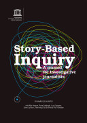 Story-Based Inquiry: A Manual for Investigative Journalists