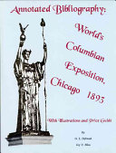 Annotated Bibliography  World s Columbian Exposition  Chicago 1893