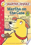 Martha Speaks  Martha on the Case  Chapter Book
