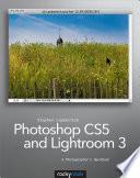 Photoshop CS5 and Lightroom 3  : A Photographer's Handbook