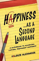 Happiness    As a Second Language