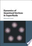 Dynamics of Quantised Vortices in Superfluids