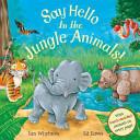 Say Hello To The Jungle Animals