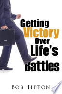 Getting Victory Over Life s Battles