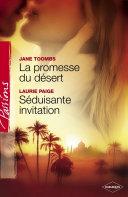 La promesse du désert - Séduisante invitation (Harlequin Passions)