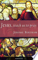 Jesus Teach Us To Pray