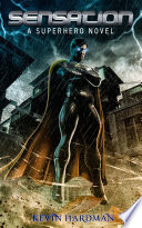 Sensation: A Superhero Novel (Kid Sensation #1)