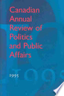 Canadian Annual Review of Politics and Public Affairs 1995 Book