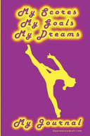 Gymnastics Journal    My Scores  My Goals  and My Dreams