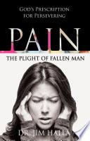 Pain  The Plight of Fallen Man