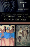 The Greenwood Encyclopedia of Clothing Through World History: Prehistory to 1500CE