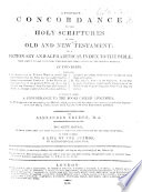 A Complete Concordance to the Holy Scriptures ... By Alexander Cruden ... The sixth edition ... To which is added a life of the author, by Alexander Chalmers. [With a portrait.]