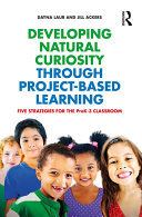 Developing Natural Curiosity through Project Based Learning