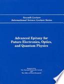 Advanced Epitaxy For Future Electronics Optics And Quantum Physics Book PDF