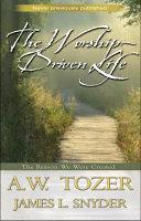The Worship Driven Life